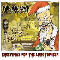 One Man Army & The Undead Quartet - Christmas For The Lobotomizer